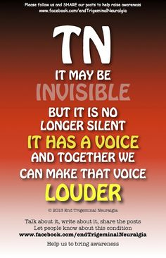 TN……an invisible disease Chronic Illness, Chronic Pain, Trigeminal Neuralgia, Nerve Pain, Multiple Sclerosis, Together We Can, Migraine, Autoimmune, The Cure