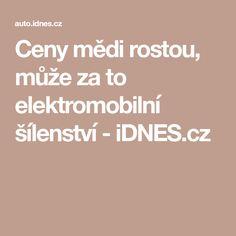 Ceny mědi rostou, může za to elektromobilní šílenství - iDNES.cz