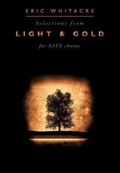 Selections From Light and For Satb Chorus