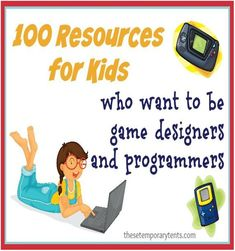 100 Learning Resources for Kids Who Want to Be Game Designers and Programmers - These Temporary Tents by Aadel Bussinger Teaching Kids, Kids Learning, Wii, Computer Class, Computer Coding, Computer Science, Teaching Computers, Computational Thinking, Video Game Development