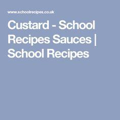 Custard - School Recipes Sauces | School Recipes
