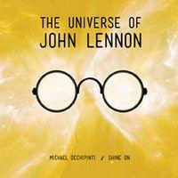 Michael Occhipinti / Shine On - The Universe of John Lennon (CD) Hot Tickets, Julia Michaels, Free Songs, Across The Universe, My Favorite Music, John Lennon, Singer, Album, Musicians
