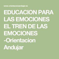 EDUCACION PARA LAS EMOCIONES EL TREN DE LAS EMOCIONES -Orientacion Andujar