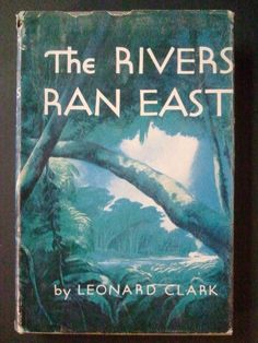 """Lynd Ward Leonard Clark 1953 First Edition + Dust Jacket """"Rivers Ran East"""" Hard To Find Books, Work From Home Moms, Mom And Dad, Dj, Rivers, Running, Feelings, Illustration, Prints"""