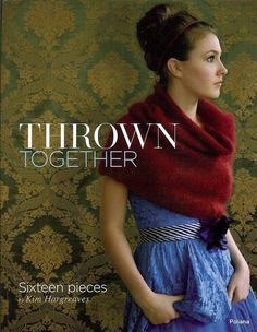 Thrown Together - Kim Hargreaves - album archivé téléchargeable Rowan Knitting, Knitting Books, Crochet Books, Vintage Knitting, Loom Knitting, Knitting Stitches, Knitting Projects, Knit Crochet, Vogue Knitting