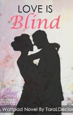 Love is Blind (on Wattpad) http://w.tt/1WbY2Yx #teenfiction #Teen Fiction #amreading #books #wattpad