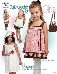 Cute Crochet for Girls ~ intermediate crocheters ~ sizes 2T to 6 yrs. ~ Annie's Attic ~ CROCHET