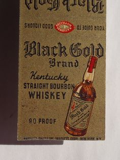 1940s Matchbook Black Gold Kentucky Straight Bourbon Whiskey 90 Proof Bottle National Distillers