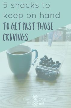 5 snacks to keep on hand to get past those impulsive cravings