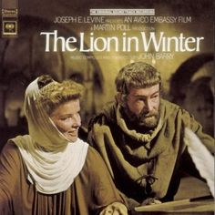 'The Lion in Winter', 1968 - Katharine Hepburn, Peter O'Toole, with a masterpiece soundtrack by famed British composer, John Barry.