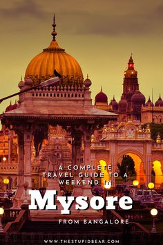 The best things to do in Mysore, Karnataka in India in a day