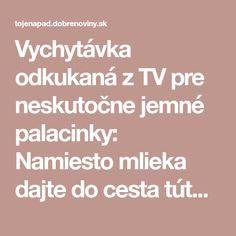 Vychytávka odkukaná z TV pre neskutočne jemné palacinky: Namiesto mlieka dajte do cesta túto prísadu, lepšie ste nejedli!