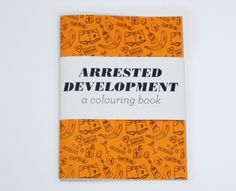 Arrested Development - a Colouring Book, $15.00 by Team Art