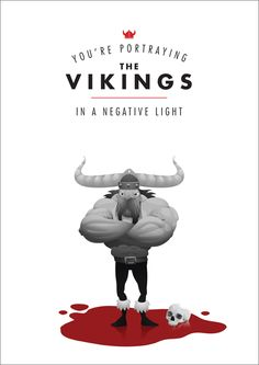 "Great/infamous client quotes graphic designers received: ""You're portraying Vikings in a negative light."