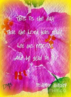 Psalm 118:24...Thank You, Jesus For Another Day Of Life!
