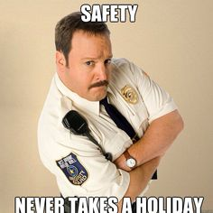 Image result for paul blart mall cop safety never takes a holiday Cop Quotes, Safety Quotes, Funny Quotes, Funny Memes, Hilarious, Paul Blart Mall Cop, Cop Costume, Work Memes, Social Work