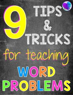 Teaching word problems is often the most challenging part of the curriculum for a math teacher. This veteran teacher shares nine tips and tricks for teaching word problems to help your students master them and to make them less challenging for you to teac