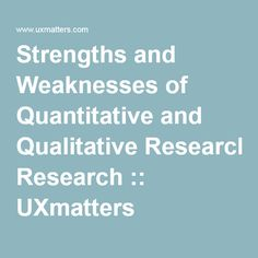 "strength of qualitative research Strengths weaknesses flexibility to evolve sampling focuses on high value subjects holistic focus (looking at the ""big picture"") multiple sources provide understanding of complex situations and behavior narrative reports more accessible than statistical tables to many non-statisticians triangulation strengthens validity."