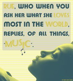 Rue, who when you ask her what she loves most in the world, replies, of all things, MUSIC.