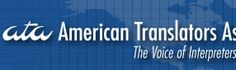 ATA - American Translators Association Become a Certified Translator.  Info, process, forms here!