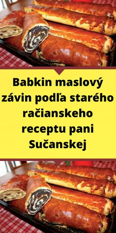 Babkin maslový závin podľa starého račianskeho receptu pani Sučanskej Sweet Desserts, Food And Drink, Sweets, Beef, Recipes, Hampers, Dios, Bakken, Meat
