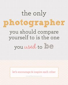 The only photographer you should compare yourself to… | ARTIESE | Portraits & Baby | Lifestyle Photography