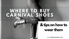 Where To Buy Carnival Shoes & Tips On How To Wear Them   Video   Planning for Carnival  #carnivalvideo #caribbeancarnival #carnivalshoes