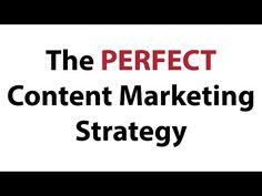 The Perfect Content Marketing Strategy (Nothing Held Back!