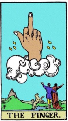 The finger. One of the very minor arcana, if I'm not mistaken.