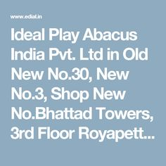 Ideal Play Abacus India Pvt. Ltd in Old New No.30, New No.3, Shop New No.Bhattad Towers, 3rd Floor Royapettah,  Chennai, India