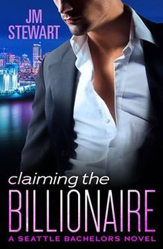 Claiming the Billionaire by JM Stewart