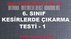 6. SINIF MATEMATİK KESİRLERDE ÇIKARMA TESTİ 1