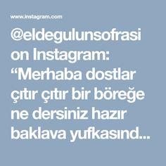"""@eldegulunsofrasi on Instagram: """"Merhaba dostlar çıtır çıtır bir böreğe ne dersiniz hazır baklava yufkasından.Eğer gevrek ve çıtır lezzetleri seviyorsanız tam size göre…"""" • Instagram"""