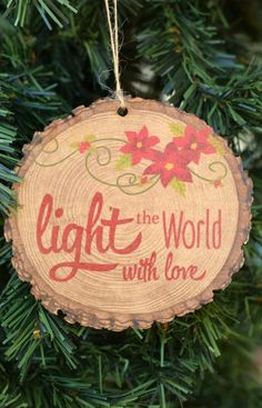 Light the World with Love Wood Slice Christmas Ornament from Family Christmas Stores AD