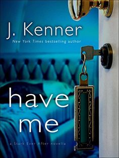 Have Me: A Stark Ever After Novella (The Stark Trilogy) by J. Kenner, http://www.amazon.com/dp/B00O6V45E6/ref=cm_sw_r_pi_dp_ySwoub05FF0X9