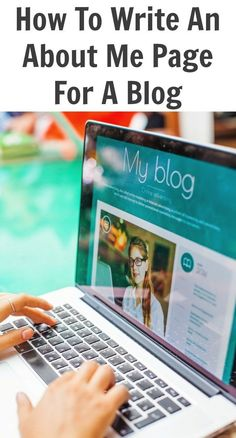 How To Write An About Me Page For A Blog