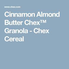 Cinnamon Almond Butter Chex™ Granola - Chex Cereal
