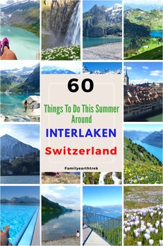 60 Things To Do This Summer Around Interlaken, Switzerland – Family Earth Trek Switzerland Summer, Visit Switzerland, Travel Party, Greece Travel, Travel Europe, Travel Logo, Things To Do, Summer Things, Travel Destinations