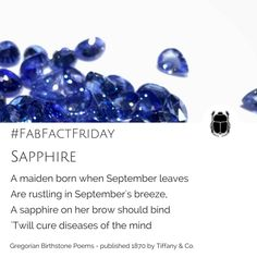 A stanza from a poem by an unknown author published by Tiffany & Co. in 1870 - Gregorian Calendar Birthstones - September Sapphire! It alludes to the idea that sapphires will prevent madness - what? We say GO TOTALLY MAD for sapphires WE do! Birthstones, Madness, Fun Facts, Tiffany, The Cure, Poems, Sapphire, Calendar, September