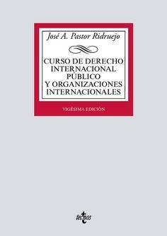 Curso de derecho internacional público y organizaciones internacionales / José Antonio Pastor Ridruejo