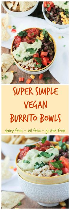 Super Simple Vegan Burrito Bowl - make this your go-to meal in a pinch! In a hurry? It takes than 20 minutes! On a budget? It's economical! Grab some tortilla chips and dig in!