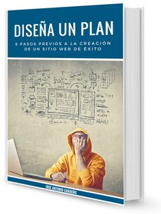 Diseña un plan - 8 pasos para planificar una web de éxito