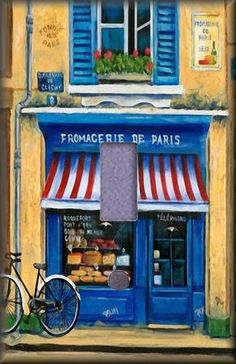 """French Cheese Shop. Can I find this place? I hope to find a little shop of """"fromage"""" to savor the varieties with my favorite wines."""
