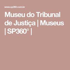 Museu do Tribunal de Justiça   Museus   SP360°  