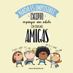 Nada es imposible. Excepto organizar una salida con todas mis amigas. Funny Photos, Funny Images, Friends Forever, Best Friends, Cool Phrases, Funny Spanish Memes, Mr Wonderful, Happy B Day, Funny Cute