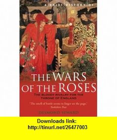 A Brief History of the Wars of the Roses (9780786720668) Desmond Seward , ISBN-10: 0786720662  , ISBN-13: 978-0786720668 ,  , tutorials , pdf , ebook , torrent , downloads , rapidshare , filesonic , hotfile , megaupload , fileserve