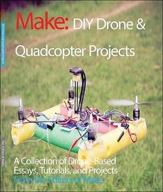 Diy #drone and #quadcopter projects: #tutorials and projects from the pages of ma,  View more on the LINK: http://www.zeppy.io/product/gb/2/351732907885/