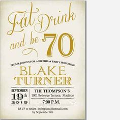 eat, drink and be 70 birthday invitation Birthday Party Drinks, 70 Birthday, 70th Birthday Parties, Birthday Ideas, 70th Birthday Invitations, Class Birthdays, Party Time, Rsvp, Party Ideas