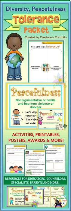 Tolerance, Diversity, and Peacefulness are very important life skills. This Character Education - Social Skills Packet is filled with lessons teaching children the value of tolerance, and is great for classroom management. Resources may be used by teachers, school counselors, homeschooling parents, speech therapists, and other specialists.