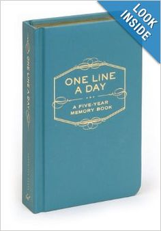 One Line a Day: A 5 Year Memory Book. Great place to capture one sentence thoughts or memories